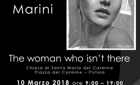 THE  WOMAN  WHO  ISN'T  THERE. Una mostra di Elena Marini