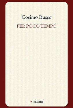 PAOLO VINCENTI, Per poco tempo. Per Cosimo Russo