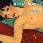 MARCELLO CARLINO, Modigliani. L'anima dipinta di Carmen Moscariello