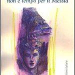 """DANTE MAFFIA, """"non è tempo per il Messia"""", di Carmen Moscariello"""