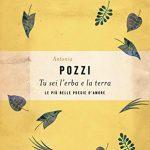 """RITA BOMPADRE, """"Tu sei l'erba e la terra"""" di Antonia Pozzi"""