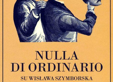 "RITA BOMPADRE, ""Nulla di ordinario su Wislawa Szymborska"" di Michal Rusinek"