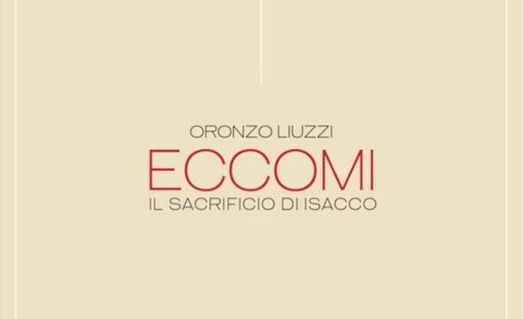 """GIAN RUGGERO MANZONI, """"Eccomi. Il sacrificio di Isacco"""" di Oronzo Liuzzi"""